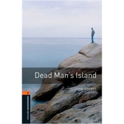 Oxford Bookworms Library Third Edition Stage 2: Dead Man's Island[牛津书虫系列 第三版:亡灵岛]