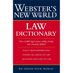 Webster's New World Law Dictionary[韦伯斯特新世界法律词典]