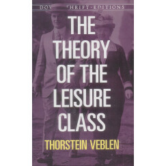 The Theory of the Leisure Class有闲阶级论