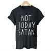 NOT TODAY SATAN Letter Printed Street Fashion T-shirt магнитола aeg sr 4363 bunt