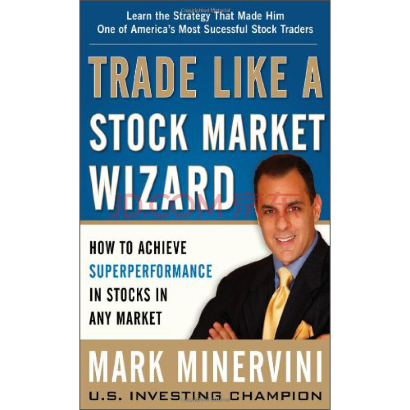 Trade Like a Stock Market Wizard: How to Achieve Super Performance in Stocks in Any Market股票魔法师