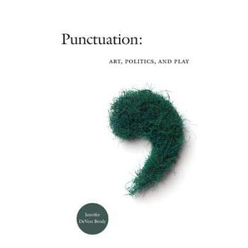 Punctuation: Art, Politics, and Play