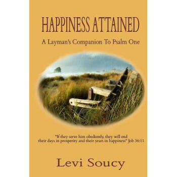 Happiness Attained: A Layman's Companion.【