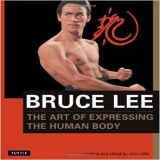 BRUCE LEE THE ART OF EXPRESSING THE HUMA