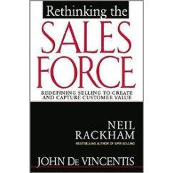 Rethinking the Sales Force: Redefining Selling to Create and Capture Customer Value销售的革命(经典版)