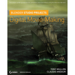 Blender Studio Projects: Digital Movie-Making (Pap/Dvdr Edition)