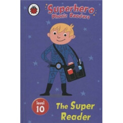 Superhero Phonic Readers: The Super Reader (Level 10)