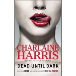 Dead Until Dark (Sookie Stackhouse Series : Book 1)[夜访良辰镇:南方吸血鬼第1集]