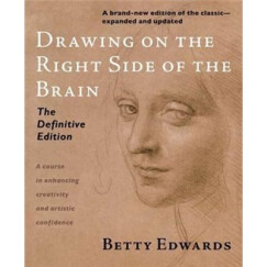 Drawing on the Right Side of the Brain: The Deluxe Edition[像艺术家一样思考]