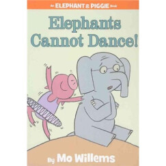 Elephants Cannot Dance! (An Elephant and Piggie Book)大象不能跳舞 英文原版