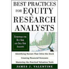 Best Practices for Equity Research Analysts: Essentials for Buy-Side and Sell-Side Analysts
