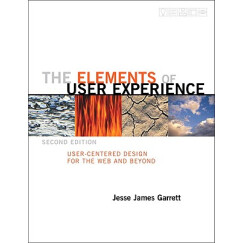 The Elements of User Experience: User-Centered Design for the Web and Beyond[用户体验要素]