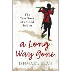 A Long Way Gone : Memoirs of a Boy Soldier[长路漫漫:童兵的回忆]