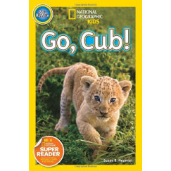 National Geographic Readers: Go! Cub! 国家地理:加油!卡波! 英文原版
