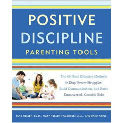Positive Discipline Parenting Tools  The 49 Most