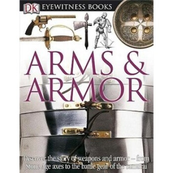 Arms and Armor (DK Eyewitness Books) [Library Binding]