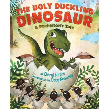 The Ugly Duckling Dinosaur: A Prehistoric ...