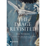 Luc Tuymans: The Image Revisited: in Con...
